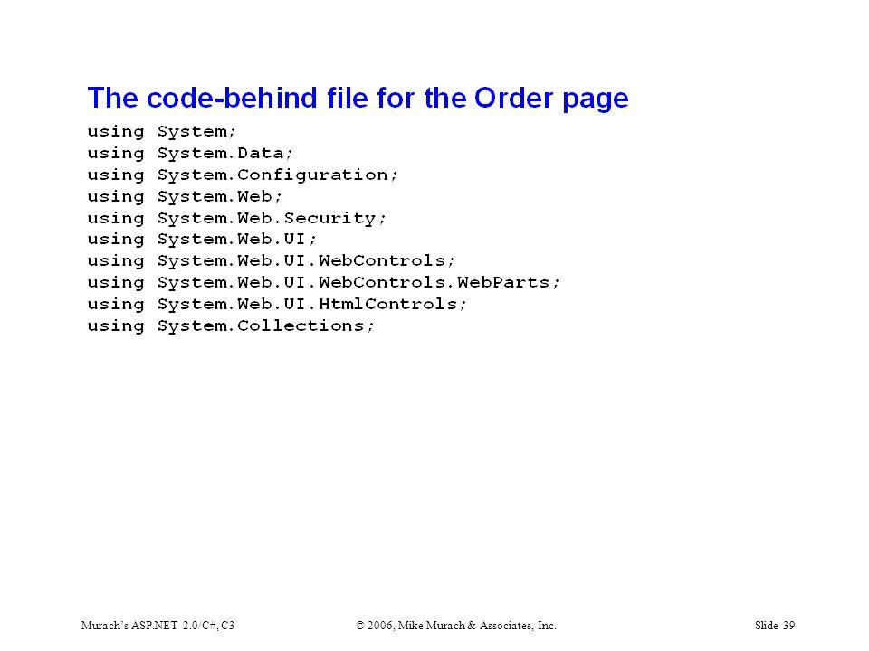 Murach's ASP.NET 2.0/C#, C3© 2006, Mike Murach & Associates, Inc.Slide 39