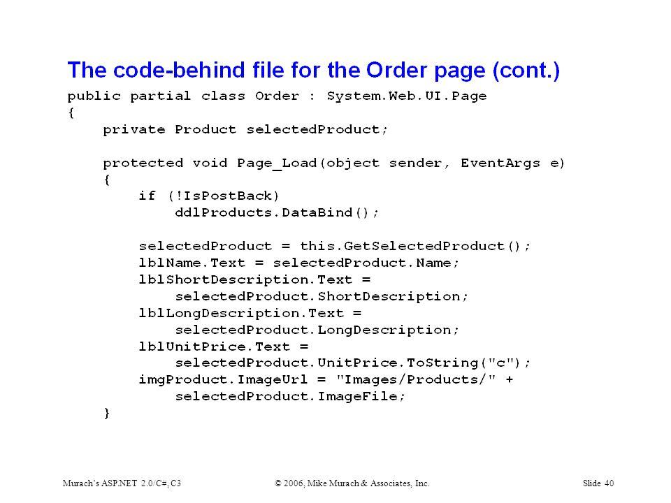 Murach's ASP.NET 2.0/C#, C3© 2006, Mike Murach & Associates, Inc.Slide 40