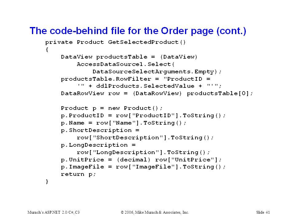 Murach's ASP.NET 2.0/C#, C3© 2006, Mike Murach & Associates, Inc.Slide 41
