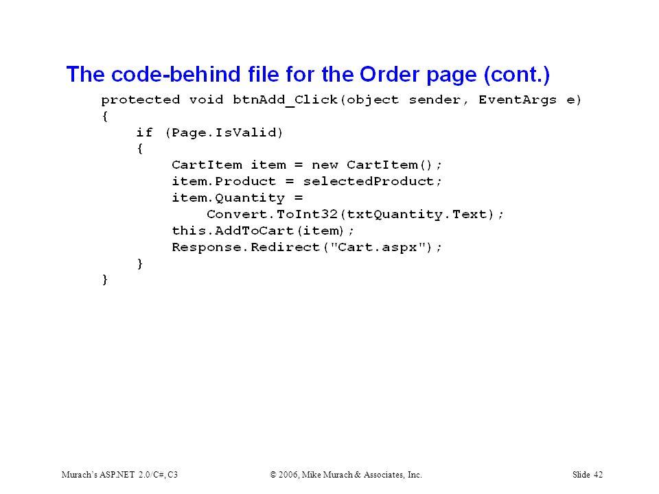 Murach's ASP.NET 2.0/C#, C3© 2006, Mike Murach & Associates, Inc.Slide 42