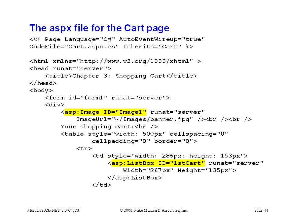 Murach's ASP.NET 2.0/C#, C3© 2006, Mike Murach & Associates, Inc.Slide 44