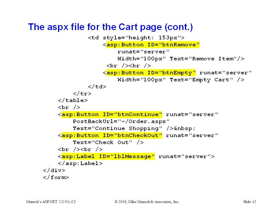 Murach's ASP.NET 2.0/C#, C3© 2006, Mike Murach & Associates, Inc.Slide 45