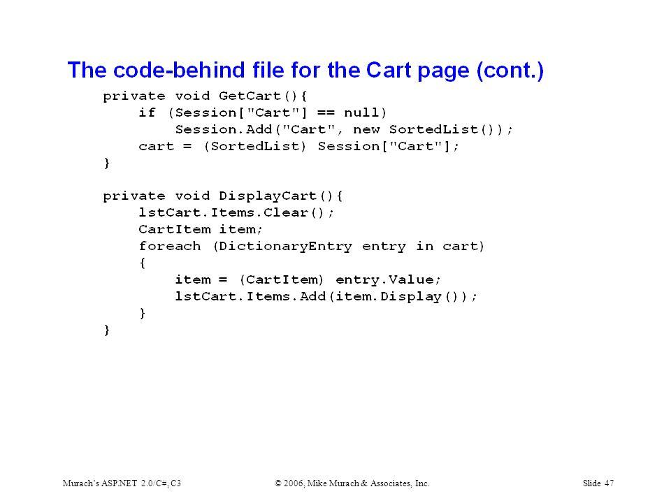 Murach's ASP.NET 2.0/C#, C3© 2006, Mike Murach & Associates, Inc.Slide 47