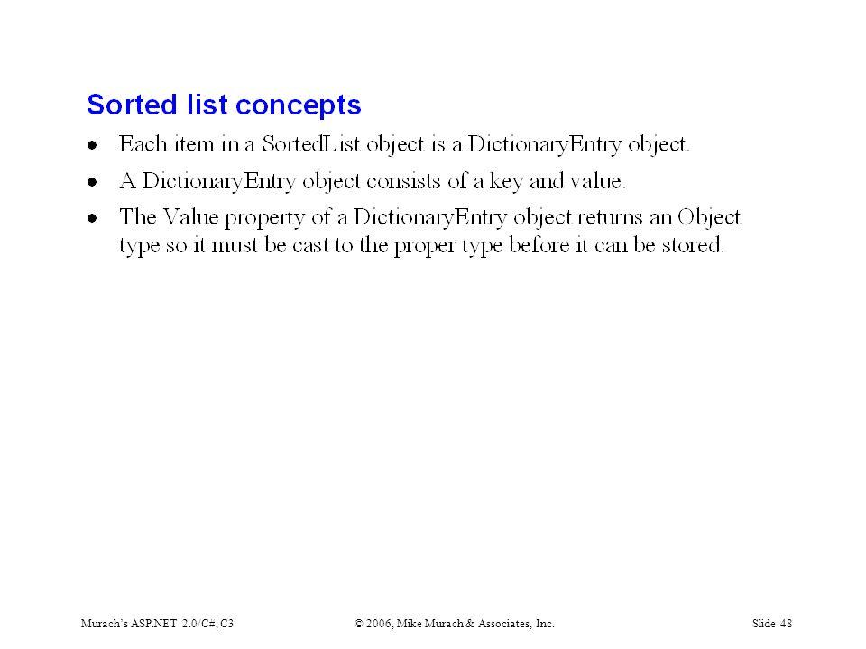 Murach's ASP.NET 2.0/C#, C3© 2006, Mike Murach & Associates, Inc.Slide 48
