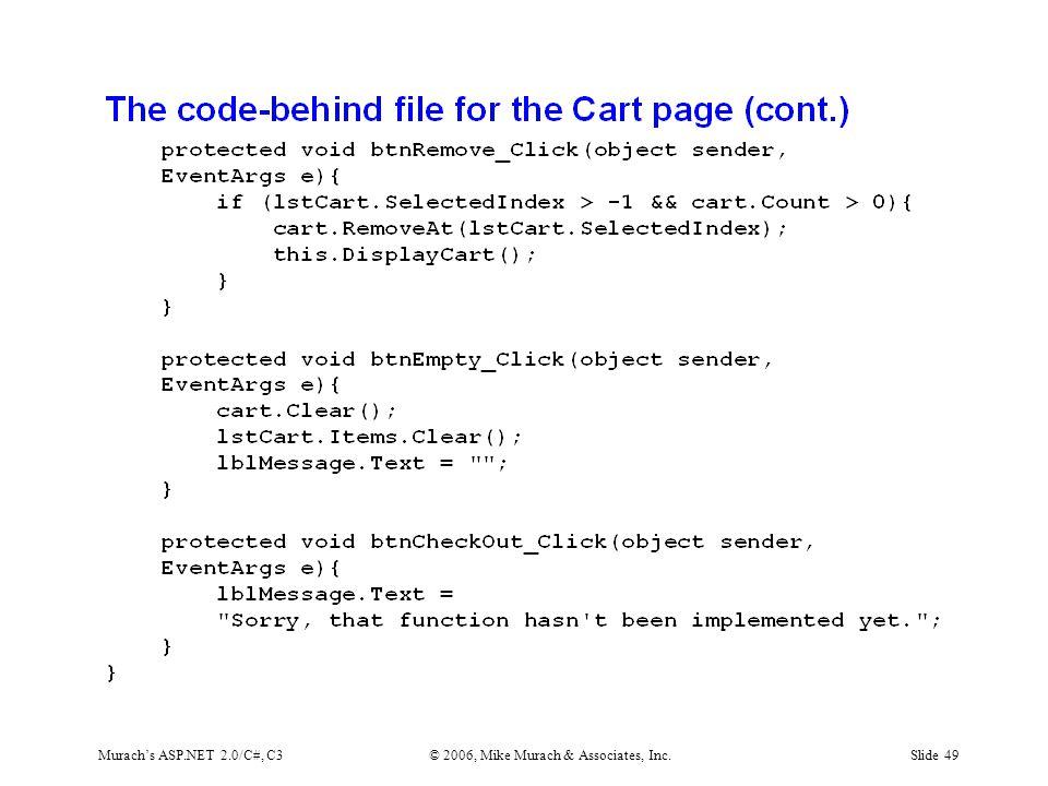 Murach's ASP.NET 2.0/C#, C3© 2006, Mike Murach & Associates, Inc.Slide 49