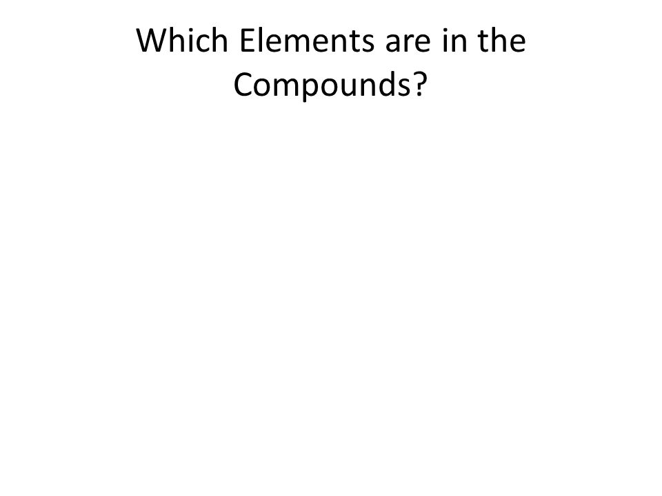 Which Elements are in the Compounds