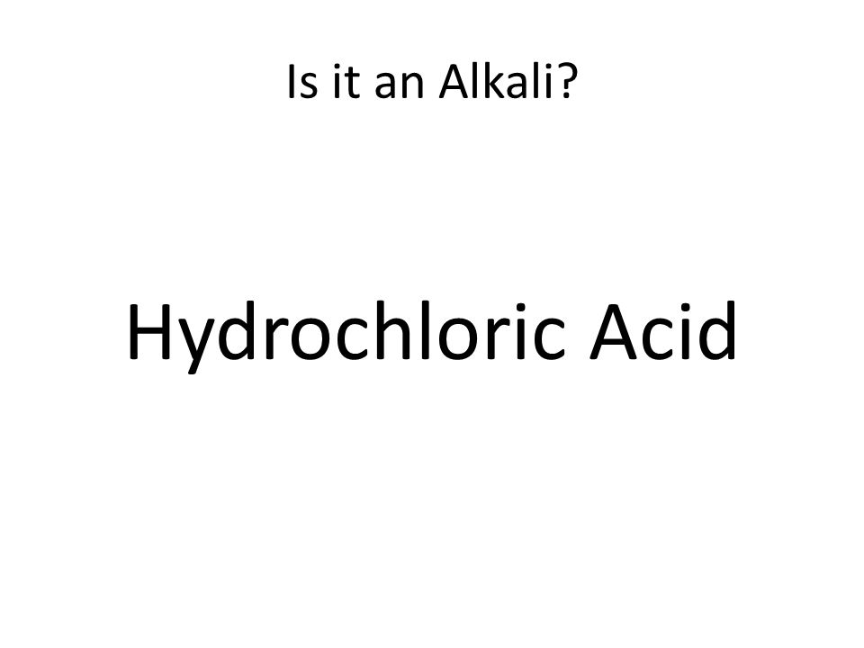 Is it an Alkali Hydrochloric Acid