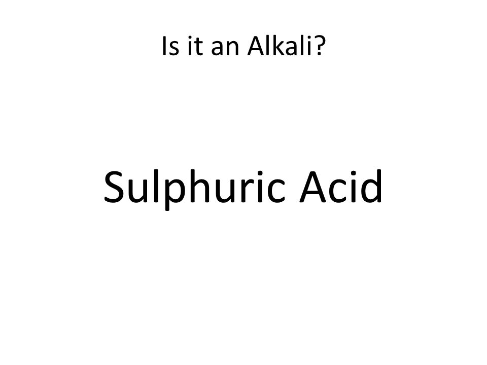 Is it an Alkali Sulphuric Acid