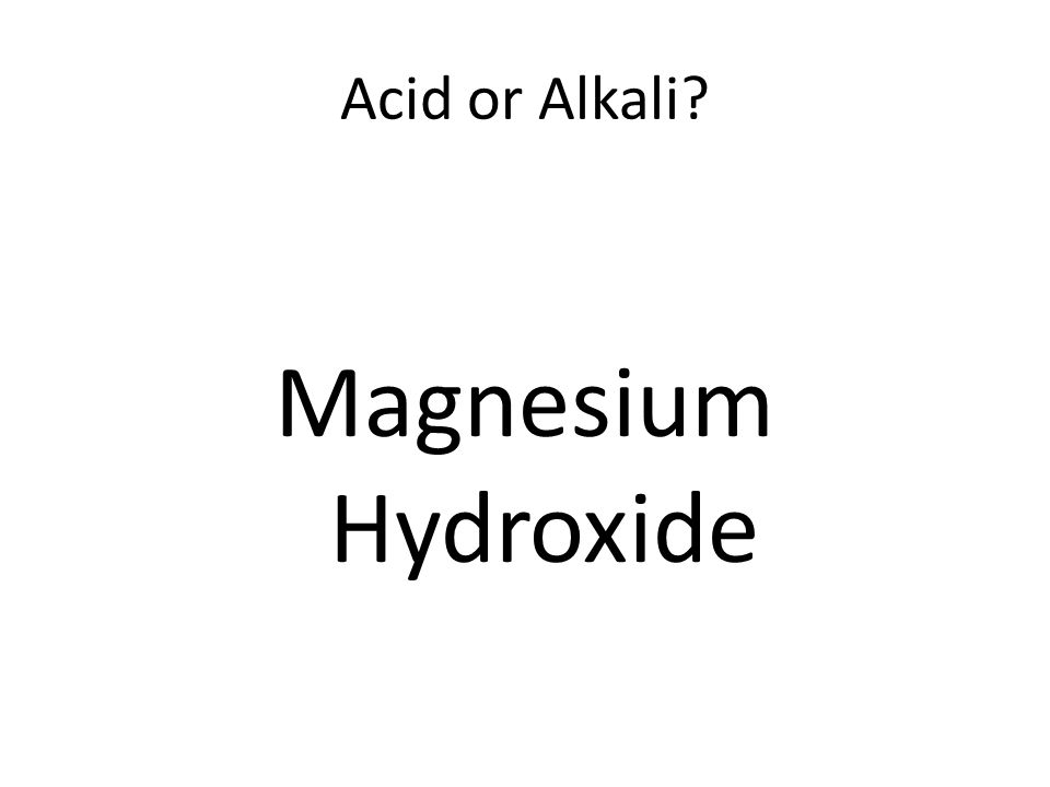 Acid or Alkali Magnesium Hydroxide