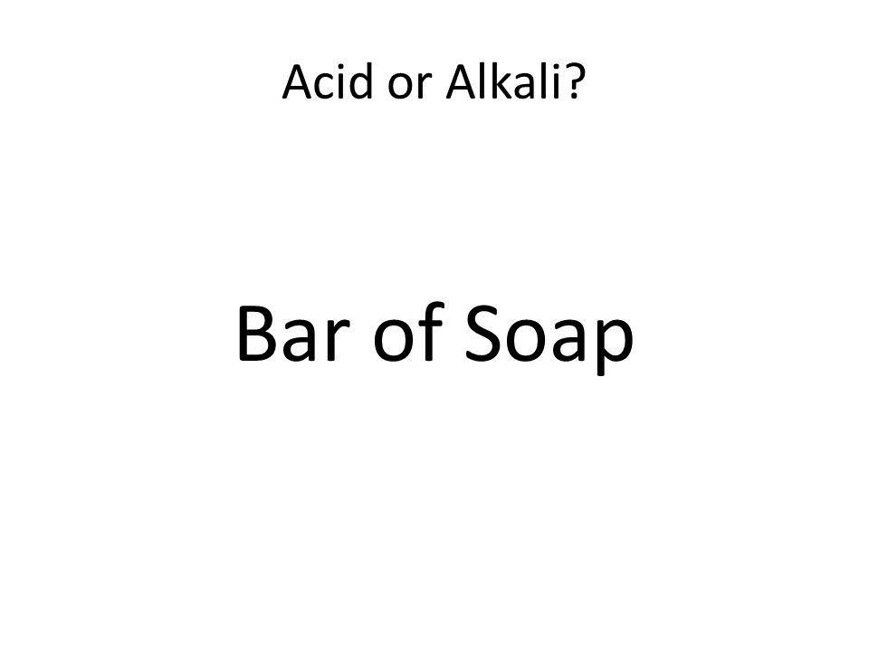 Acid or Alkali Bar of Soap