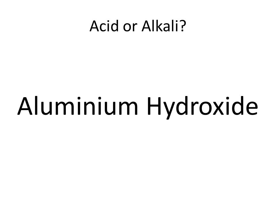 Acid or Alkali Aluminium Hydroxide