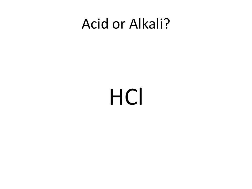 Acid or Alkali HCl