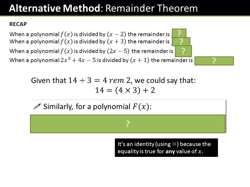 Alternative Method: Remainder Theorem RECAP