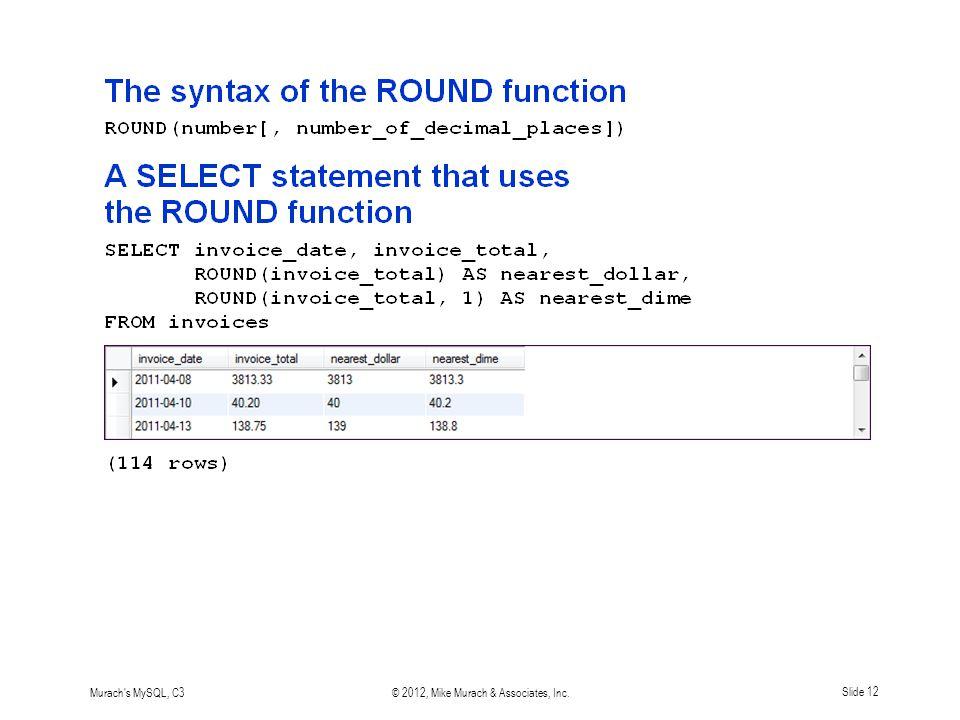 Murach s MySQL, C3© 2012, Mike Murach & Associates, Inc.Slide 12