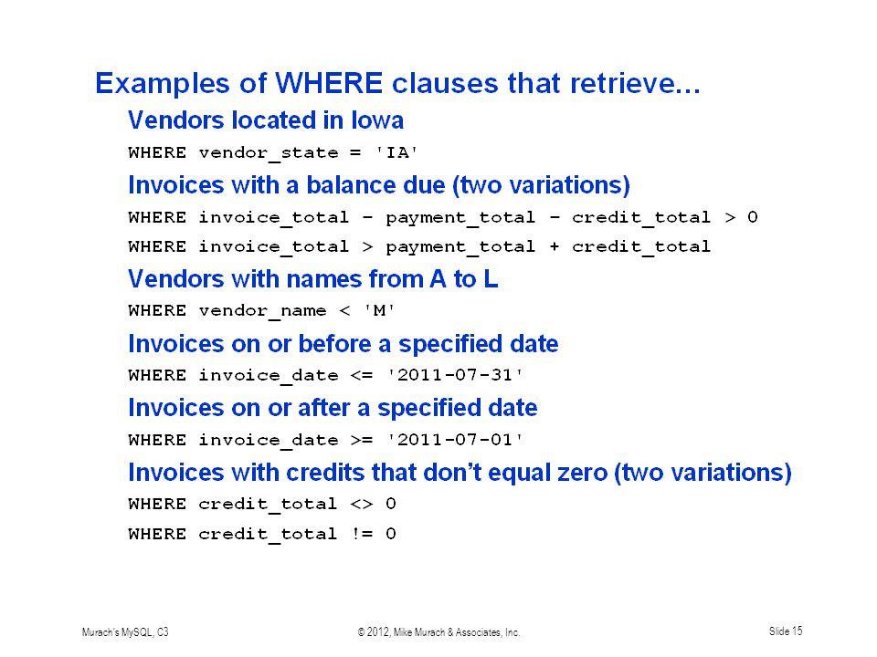 Murach s MySQL, C3© 2012, Mike Murach & Associates, Inc.Slide 15