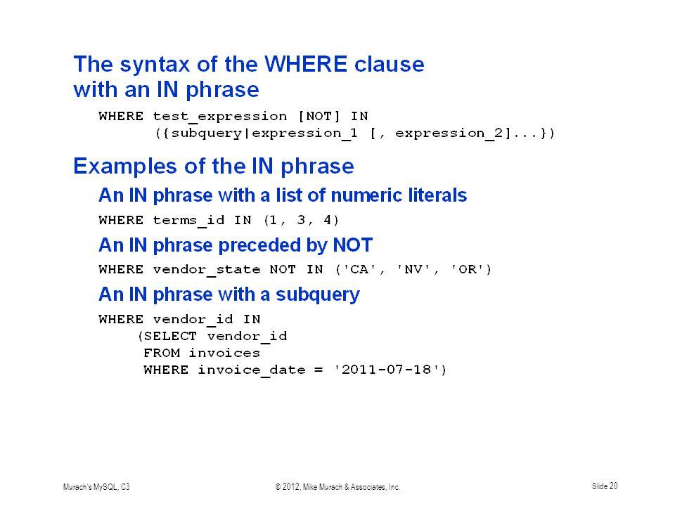 Murach s MySQL, C3© 2012, Mike Murach & Associates, Inc.Slide 20