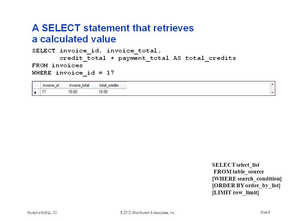 Murach s MySQL, C4© 2012, Mike Murach & Associates, Inc.Slide 35