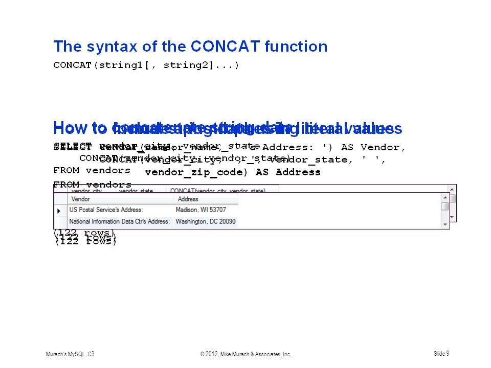 Murach s MySQL, C3© 2012, Mike Murach & Associates, Inc.Slide 10