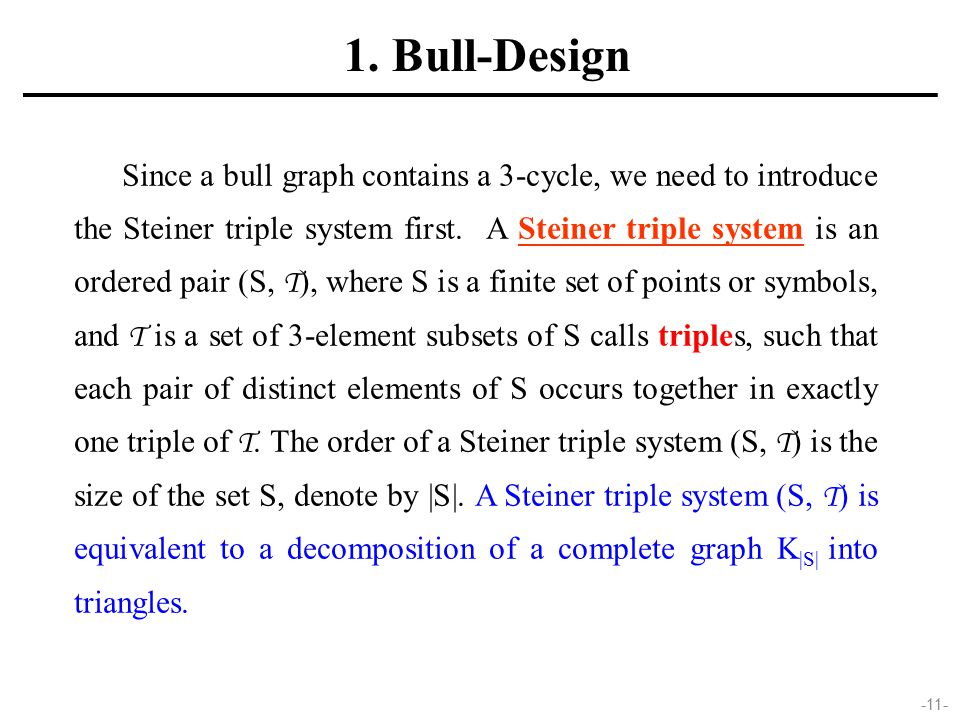 -11- Since a bull graph contains a 3-cycle, we need to introduce the Steiner triple system first.