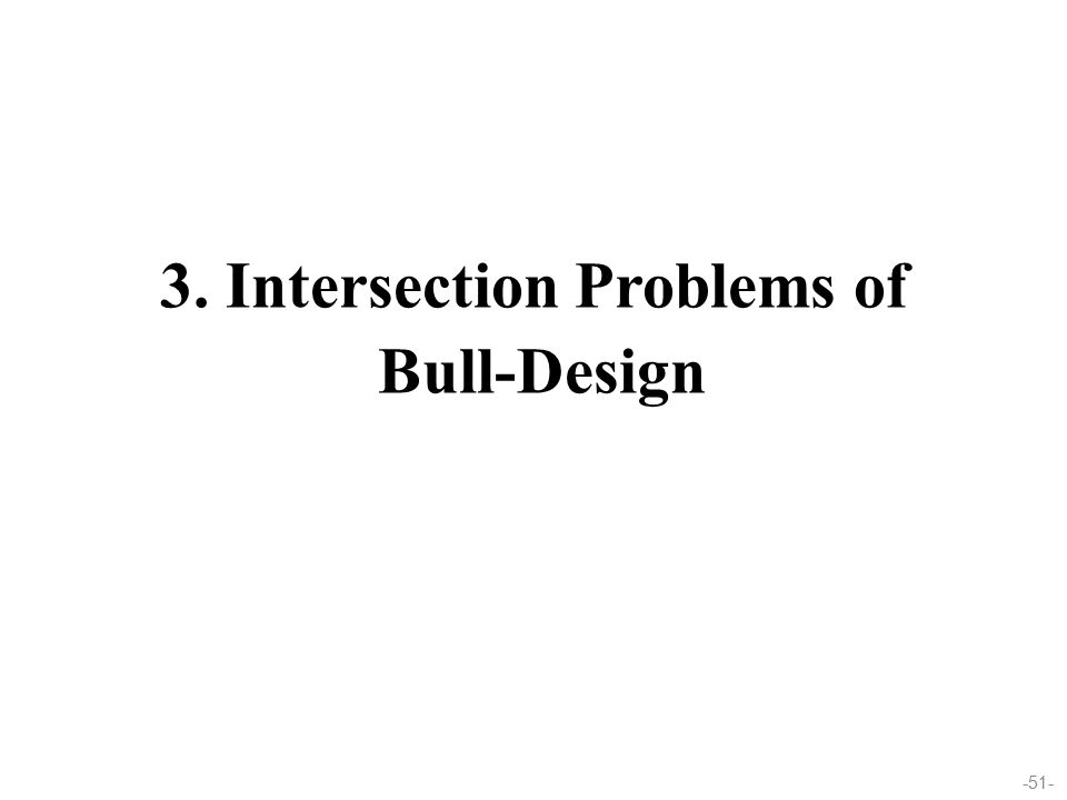 -51- 3. Intersection Problems of Bull-Design