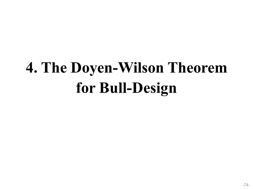 -74- 4. The Doyen-Wilson Theorem for Bull-Design