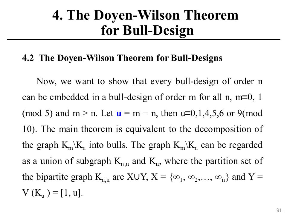 -91- 4.2 The Doyen-Wilson Theorem for Bull-Designs Now, we want to show that every bull-design of order n can be embedded in a bull-design of order m for all n, m≡0, 1 (mod 5) and m > n.