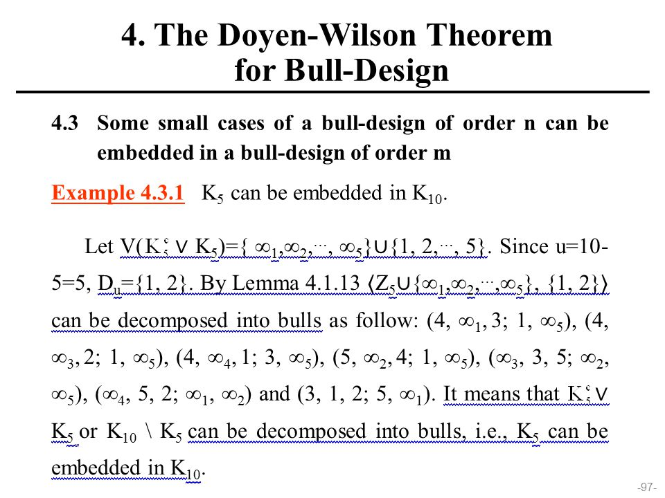 -97- 4.3 Some small cases of a bull-design of order n can be embedded in a bull-design of order m Example 4.3.1 K 5 can be embedded in K 10.