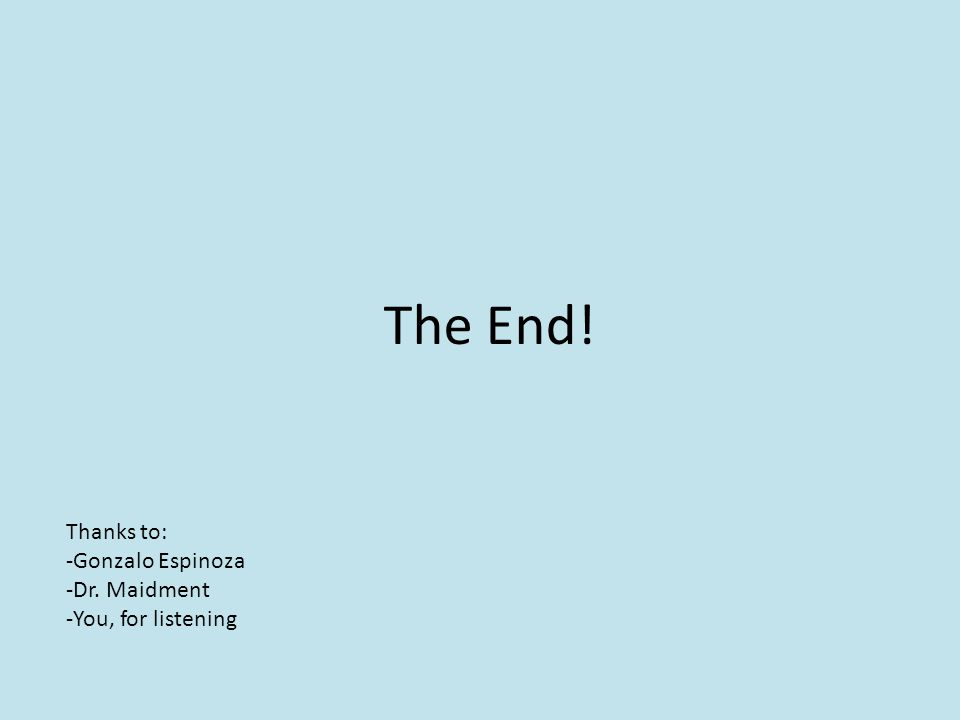 The End! Thanks to: -Gonzalo Espinoza -Dr. Maidment -You, for listening