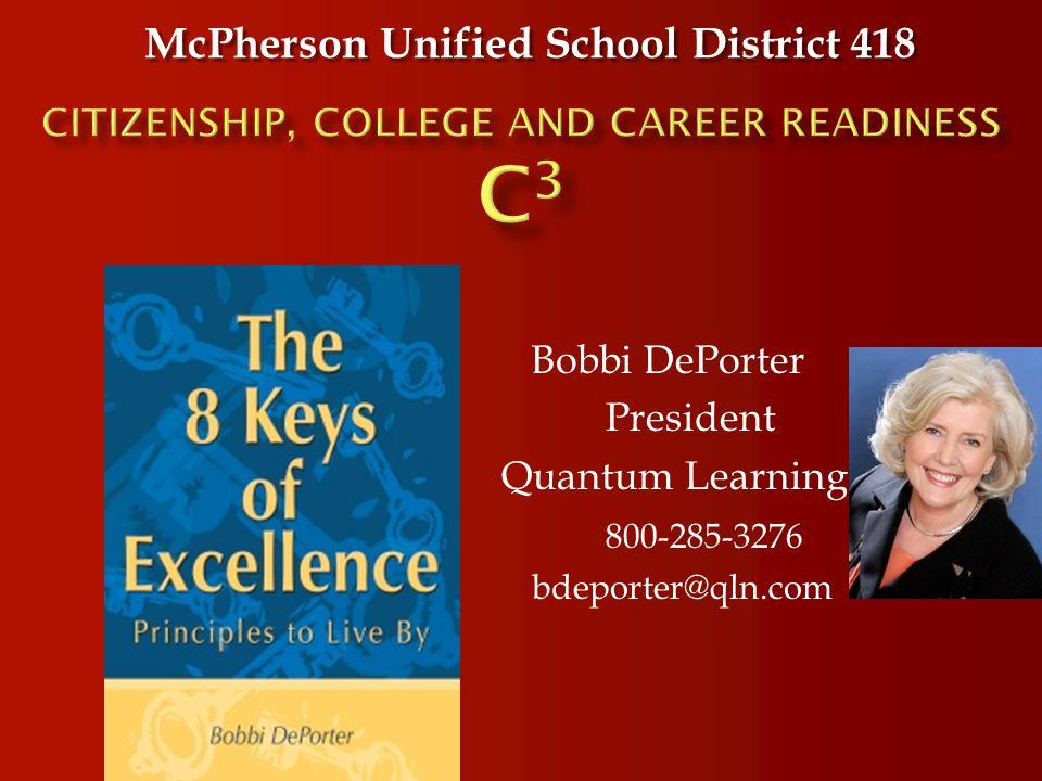 Bobbi DePorter President Quantum Learning 800-285-3276 bdeporter@qln.com