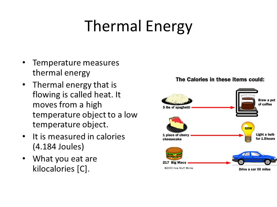 Thermal Energy Temperature measuresthermal energy Thermal energy that isflowing is called heat. Itmoves from a hightemperature object to a lowtemperat