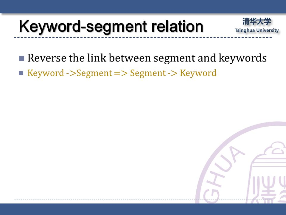 Reverse the link between segment and keywords Keyword ->Segment => Segment -> Keyword Keyword-segment relation