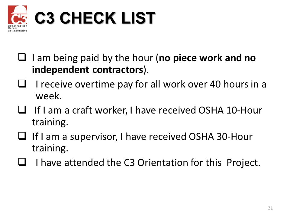 31  I am being paid by the hour (no piece work and no independent contractors).