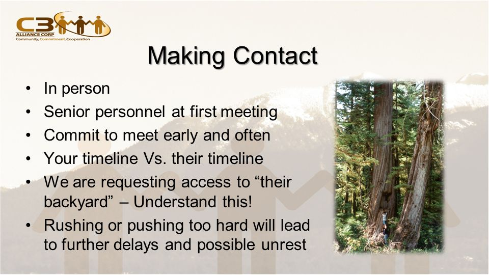 Making Contact In person Senior personnel at first meeting Commit to meet early and often Your timeline Vs.
