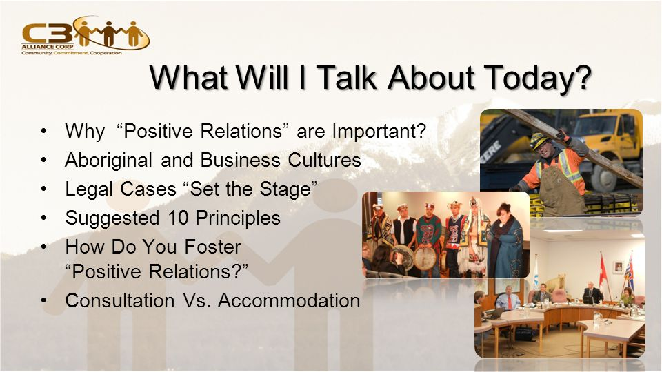 What Will I Talk About Today. Why Positive Relations are Important.