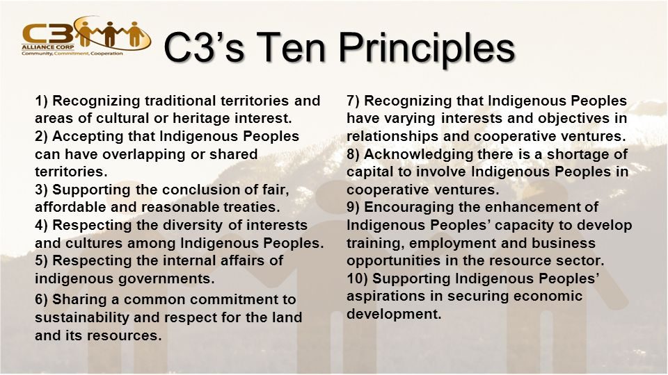 C3's Ten Principles 1) Recognizing traditional territories and areas of cultural or heritage interest.