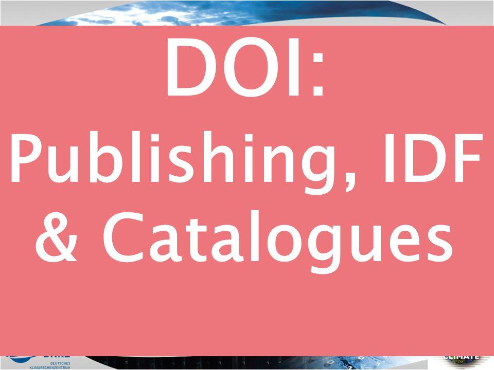 DOI: Publishing, IDF & Catalogues