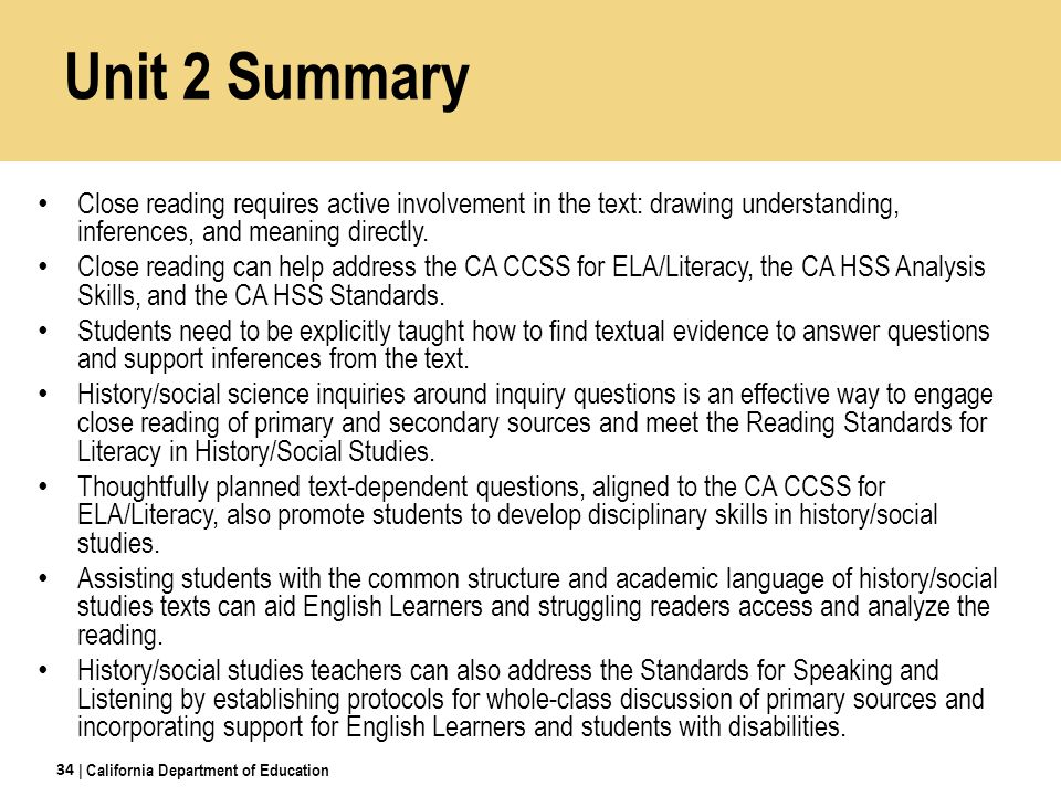 Learning Objectives Revisited Understand how the practice of close reading can be used to address the CA CCSS for ELA/Literacy, the CA Historical and Social Sciences Analysis Skills, and the CA History-Social Science Standards.