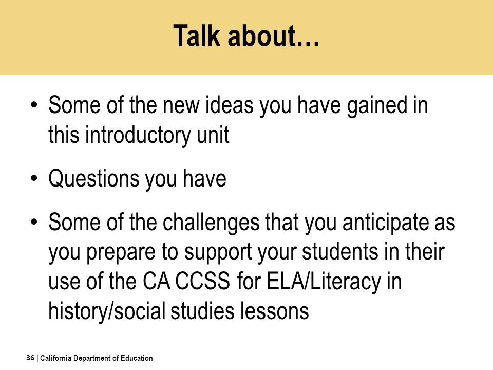 Think about… How will you teach history/social studies so that students may engage in the CA CCSS for ELA/Literacy.