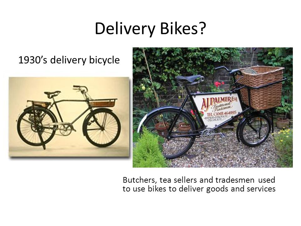 Delivery Bikes? 1930's delivery bicycle Butchers, tea sellers and tradesmen used to use bikes to deliver goods and services