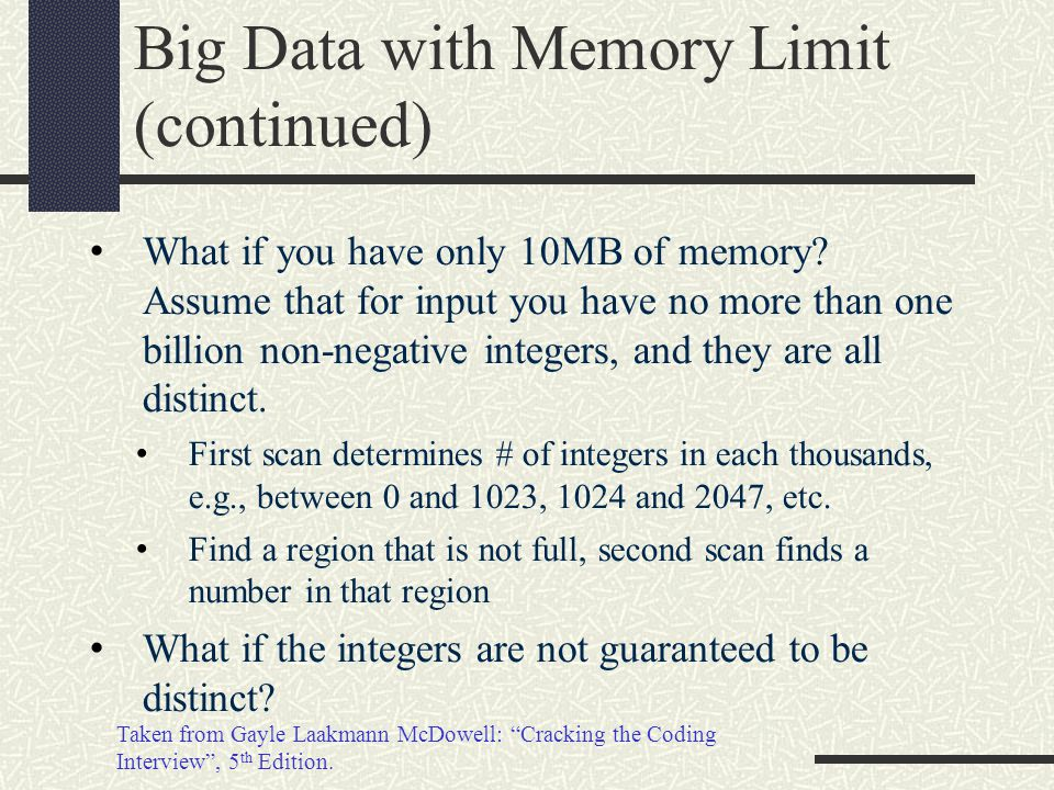 Big Data with Memory Limit (continued) What if you have only 10MB of memory.