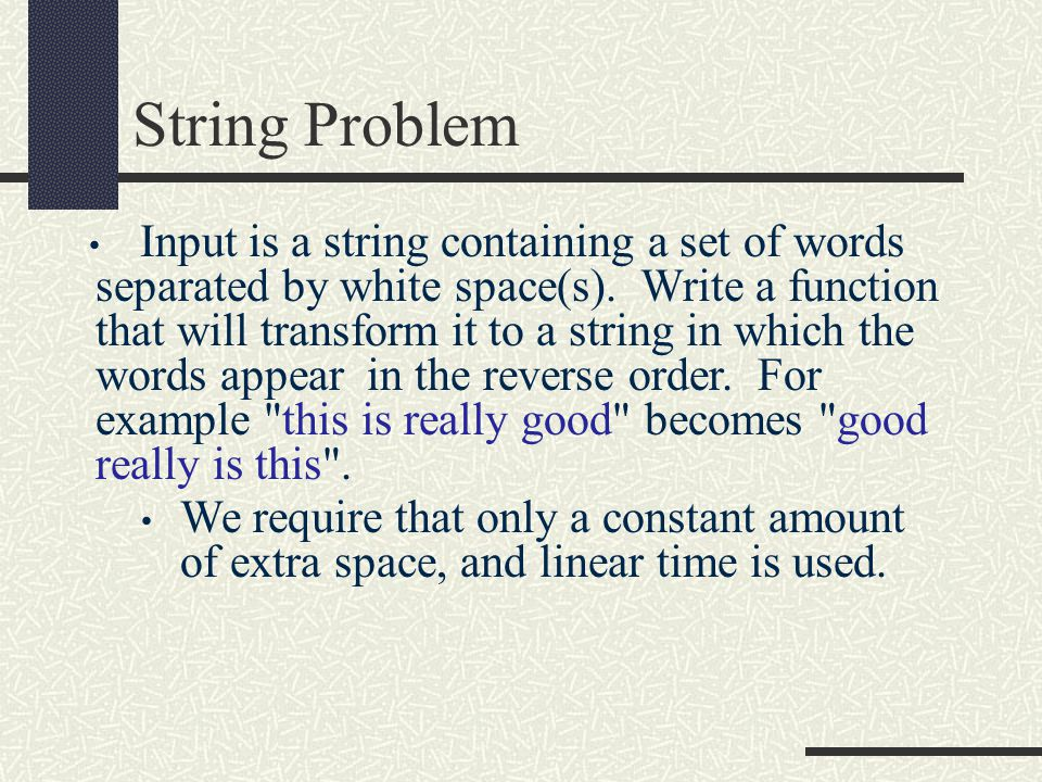 String Problem Input is a string containing a set of words separated by white space(s).