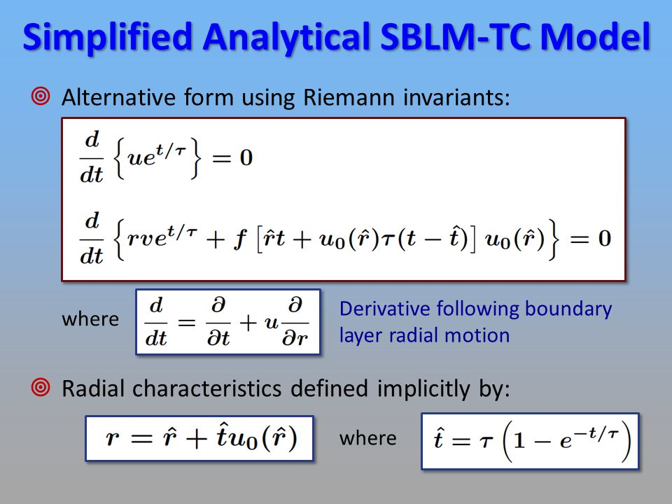  Alternative form using Riemann invariants: where Simplified Analytical SBLM-TC Model Derivative following boundary layer radial motion  Radial characteristics defined implicitly by: where