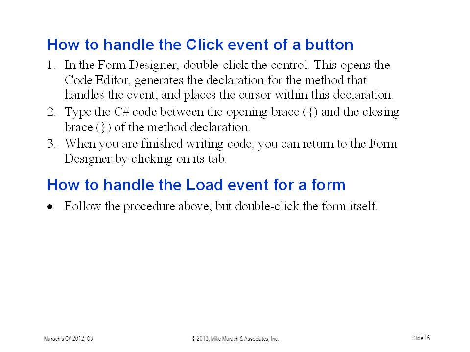 Murach s C# 2012, C3© 2013, Mike Murach & Associates, Inc. Slide 16