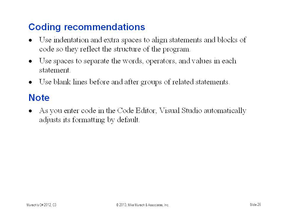 Murach s C# 2012, C3© 2013, Mike Murach & Associates, Inc. Slide 26