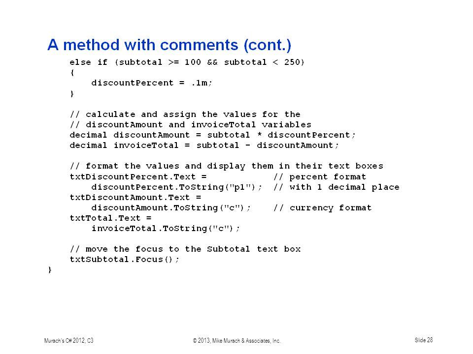Murach s C# 2012, C3© 2013, Mike Murach & Associates, Inc. Slide 28