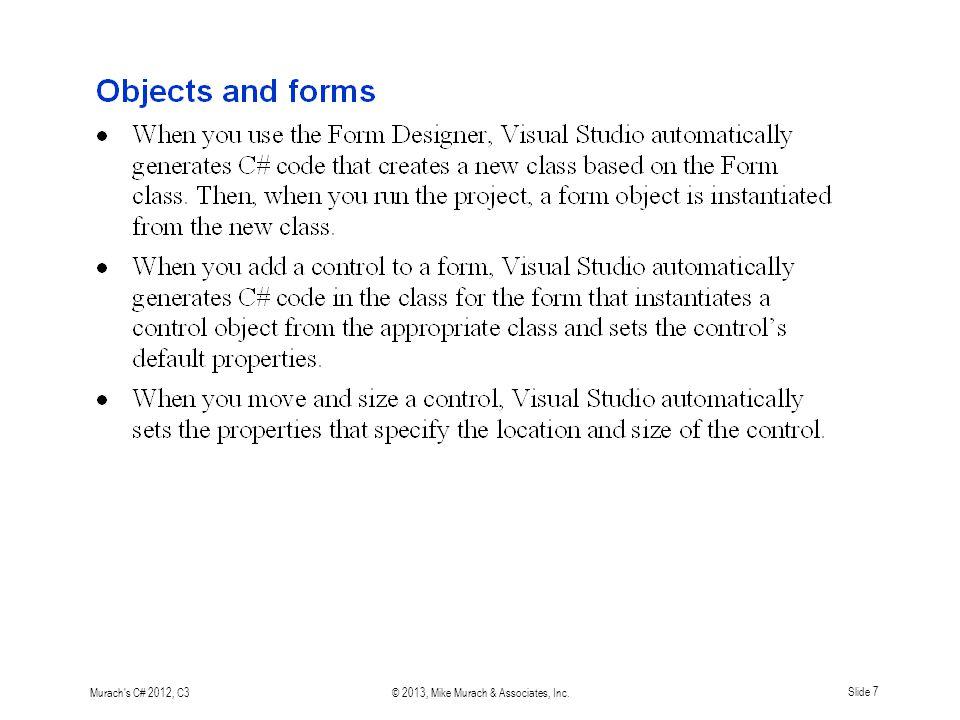 Murach s C# 2012, C3© 2013, Mike Murach & Associates, Inc. Slide 7