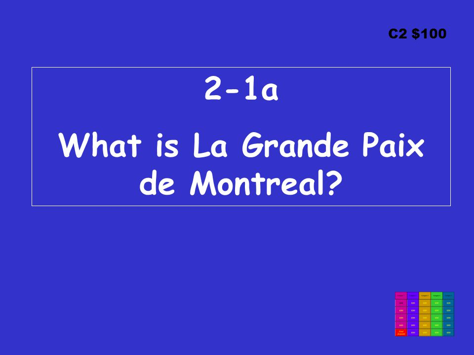 C2 $100 2-1a What is La Grande Paix de Montreal