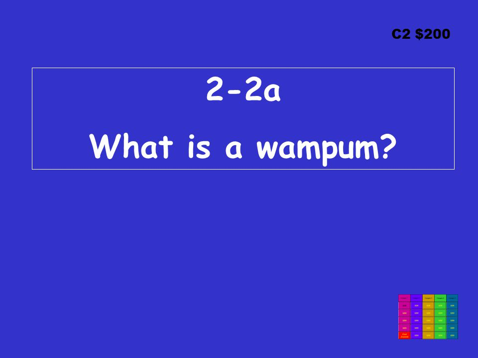 C2 $200 2-2a What is a wampum