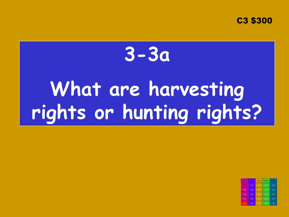C3 $300 3-3a What are harvesting rights or hunting rights