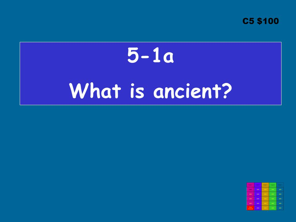 C5 $100 5-1a What is ancient